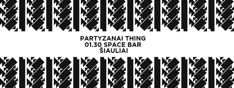 Partyzanai Thing at Space Bar in Siauliai