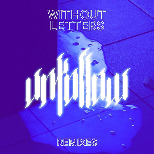 WITHOUT LETTERS - Unfollow Remixes Artwork