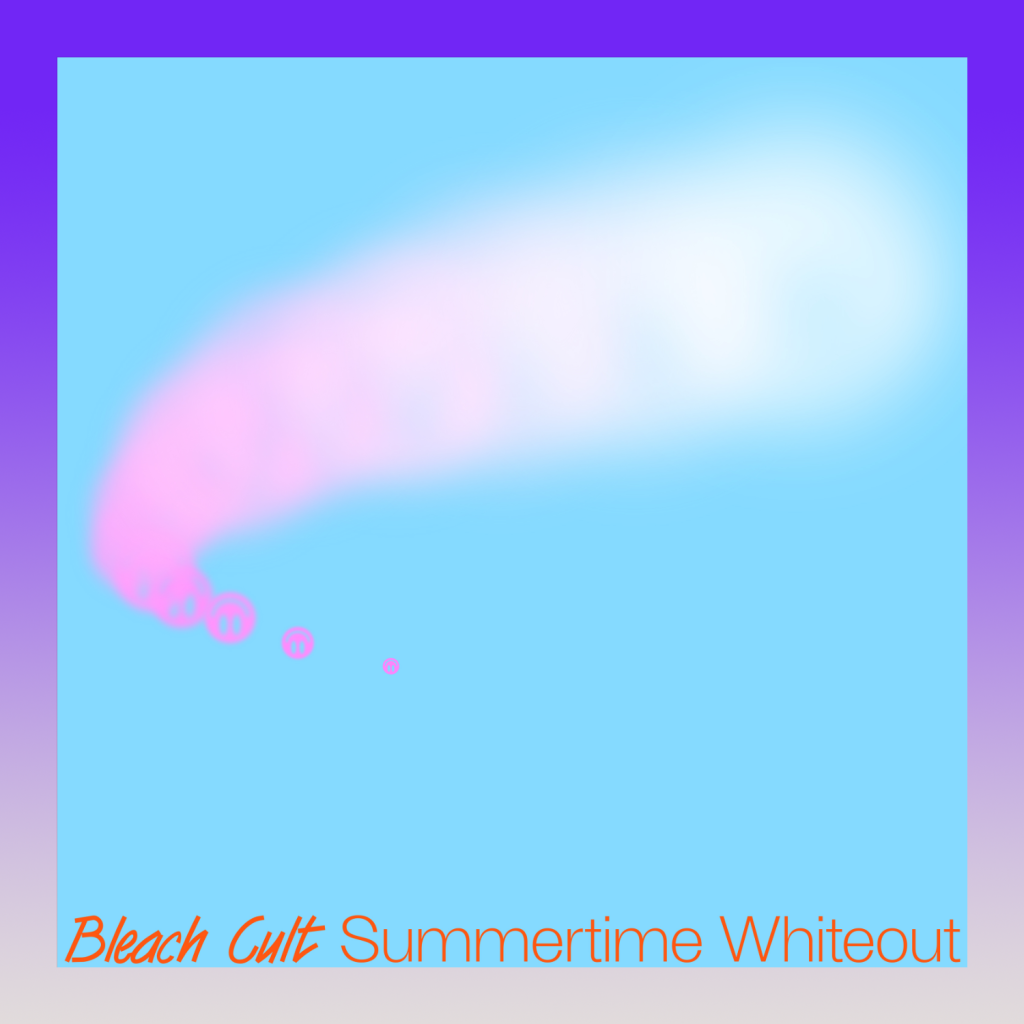 PZPOP012LP-BLEACH-CULT-Summer-Whiteout_Bandcamp-Cover
